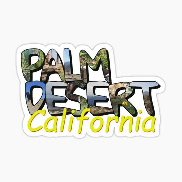 Big Letter Palm Desert California Glossy Sticker