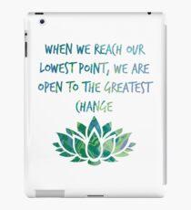 Wenn wir unseren tiefsten Punkt erreichen, sind wir offen für die größte Veränderung iPad-Hülle & Klebefolie