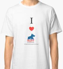 Ruff sleepers  I LOVE RS Classic T-Shirt