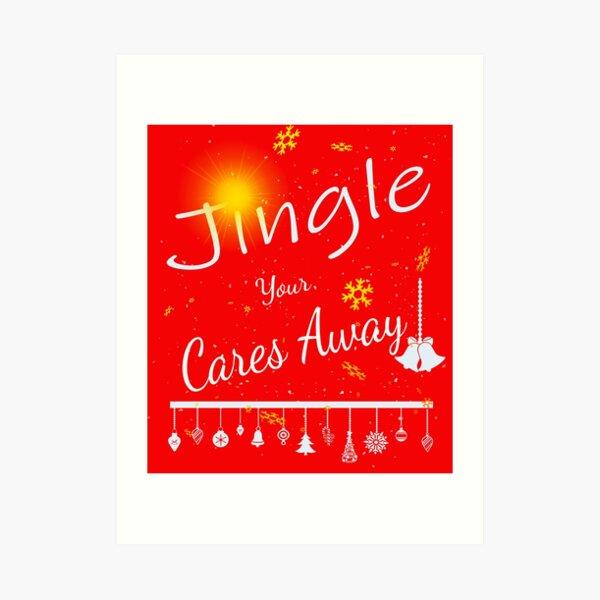 Jingle Your Cares Away Art Print