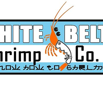 White Belts know how to Shrimp by StReaKeR818