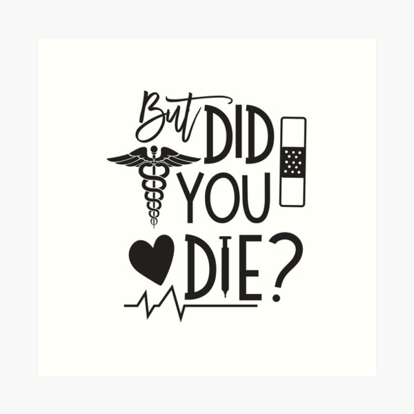 But did you die? Funny AMR Paramedic coworkers gift Art Print