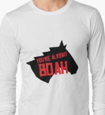 You're Alright Boah Horse Long Sleeve T-Shirt