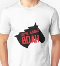 You're Alright Boah Horse Unisex T-Shirt