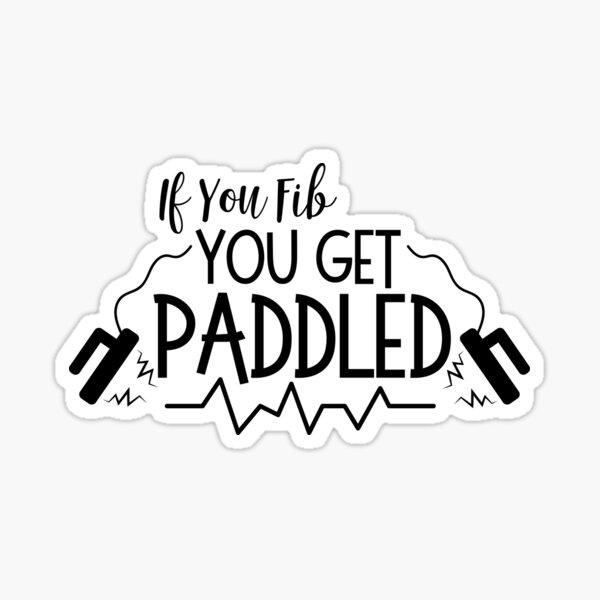 If You Fib You Get Paddled AMR Paramedic Funny ER Sticker