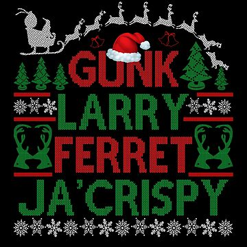 Impratical Jokers Nicknames - Gunk, Larry, Ferret, Ja'crispy - Christmas Sweater Design by birdeyes