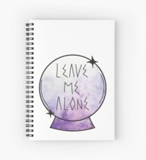 Leave me alone. Spiral Notebook