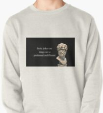 Stoic Jokes on Mugs are a Preferred Indifferent Pullover Sweatshirt