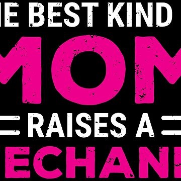 The Best Kind Of Mom Mechanic Cute Mother T-Shirt by zcecmza