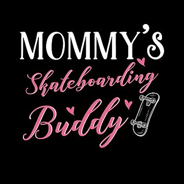 Skateboarding Mom and Baby Matching T-shirts Gift by KsuAnn