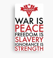 War is Peace, Freedom is Slavery, Ignorance is Strength Canvas Print