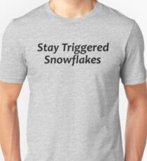 Stay Triggered Snowflakes - Political Stuff Slim Fit T-Shirt