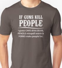 Gifts for Gun Lovers - If Guns Kill People Unisex T-Shirt