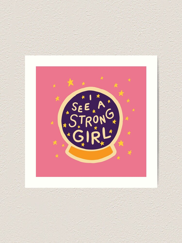 Alternate view of I See A Strong Girl Art Print