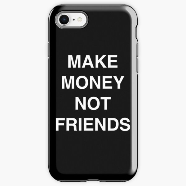 MAKE MONEY NOT FRIENDS iPhone Tough Case