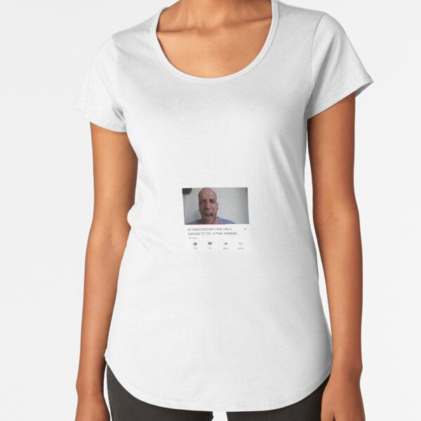 MY HEAD IS NOT A SODDING TIC TAC Premium Scoop T-Shirt