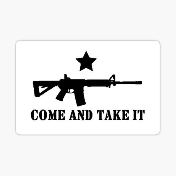 Come and Take it 2nd Amendment  Sticker