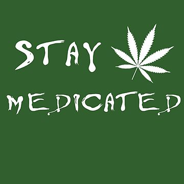 Stay medicated by lucasbrondi