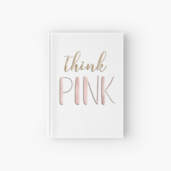 Think pink Hardcover Journal