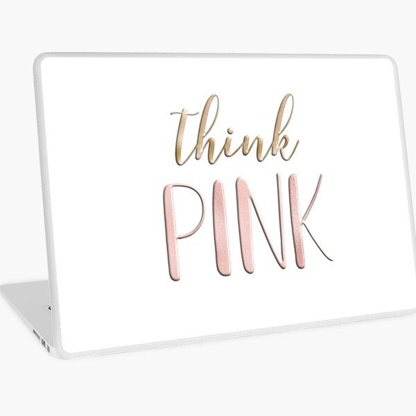 Think pink Laptop Skin