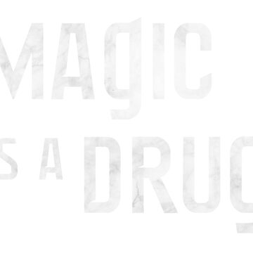 magic is a drug by hopelightwood