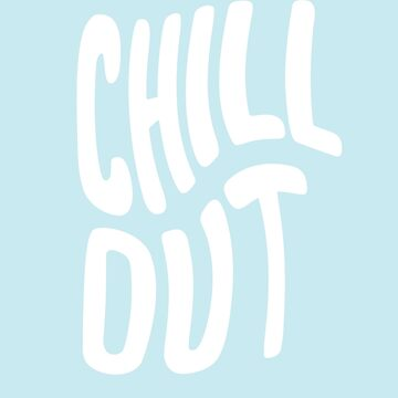 Chill out by Vanphirst