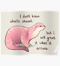 """I Don't Know What's Ahead"" Otter Poster"