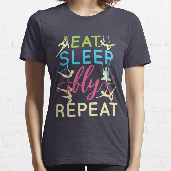Aerial Yoga Eat Sleep Fly Repeat Essential T-Shirt