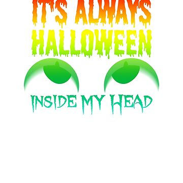 (tshirt) It's Aways Halloween Inside My Head (horizontal rainbow) by KaylinArt