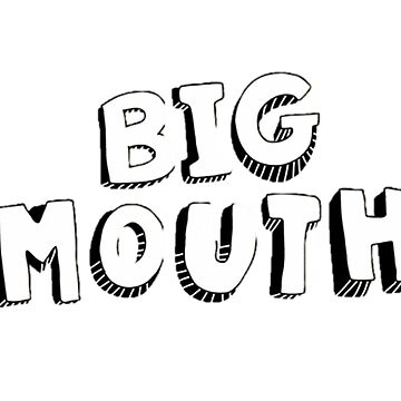 Big Mouth Title by mostlytank