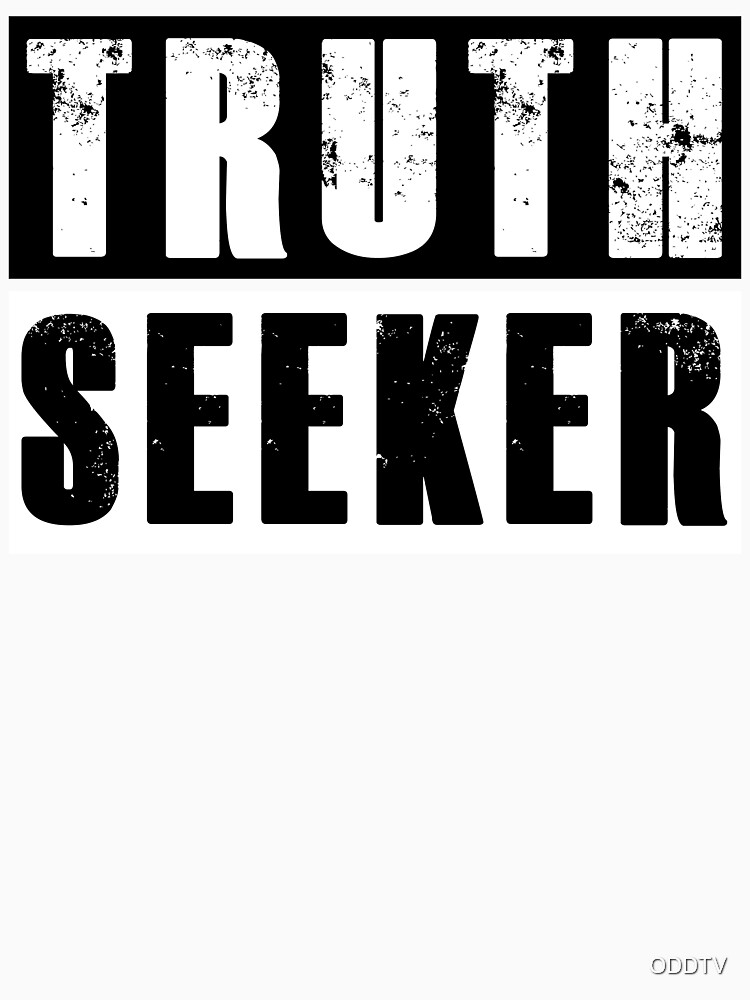 I am a TRUTH SEEKER by ODDTV