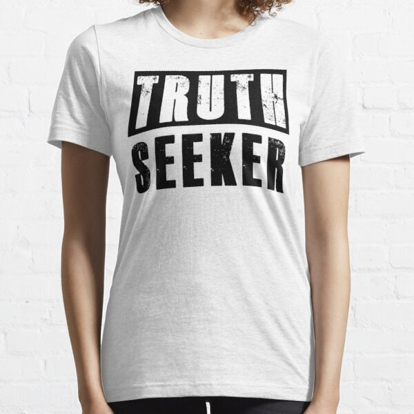 I am a TRUTH SEEKER Essential T-Shirt