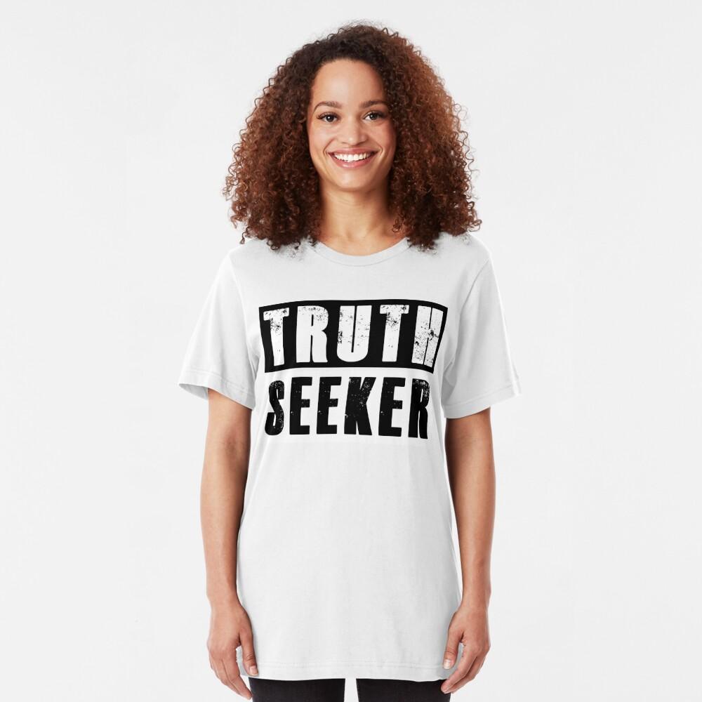I am a TRUTH SEEKER Slim Fit T-Shirt