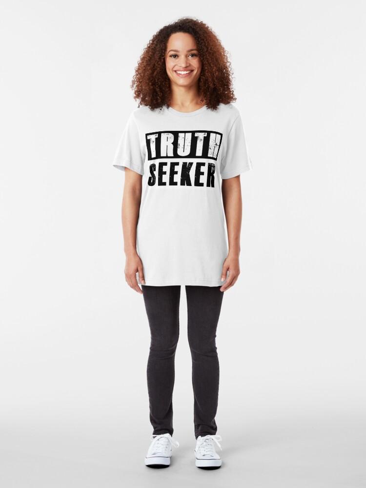 Alternate view of I am a TRUTH SEEKER Slim Fit T-Shirt