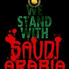 We Stand With Saudi Arabia by Alex Preiss