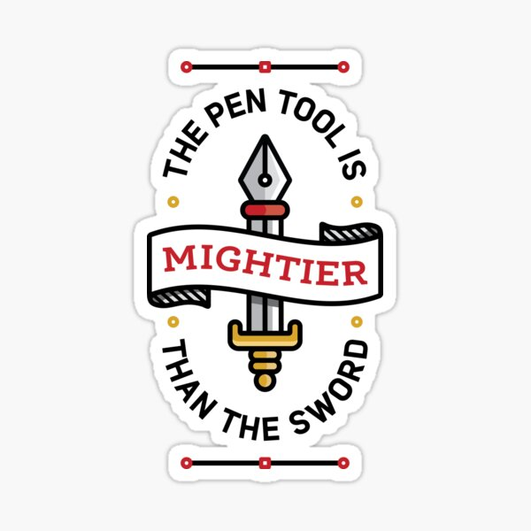 Pen Tool Is Mighter Than The Sword Sticker