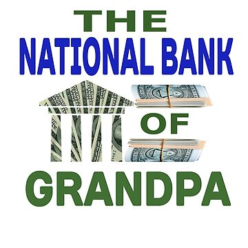 The National Bank of Grandpa by speakup