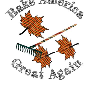 Rake America Great Again Parody  by MMadson