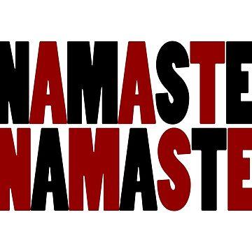 Namaste Namaste by wordznart