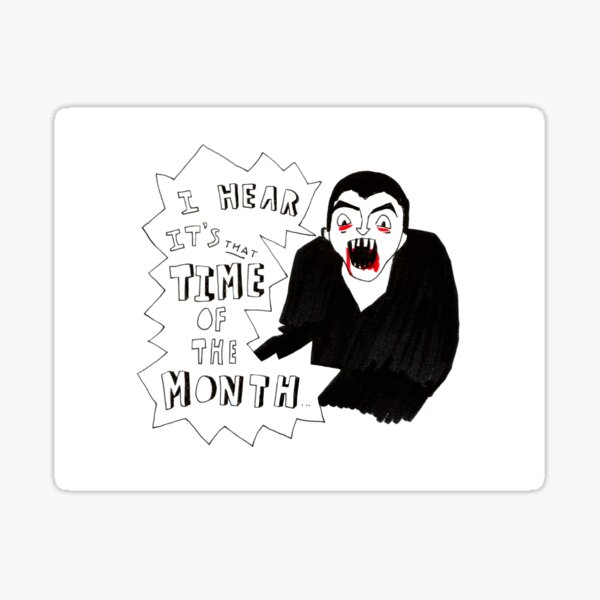 I hear it's that time of the month - Halloween vampire Sticker