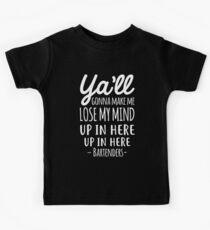 ya_ll werde mich dazu bringen, meinen Verstand hier oben in den Barkeepern zu verlieren Kinder T-Shirt