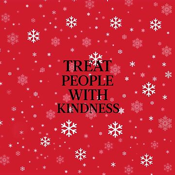 Treat People With Kindness (Holiday Version 2) by meanicolexx