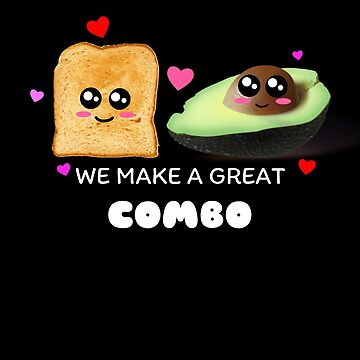 We Make A Great Combo Cute Avocado Toast Pun by DogBoo