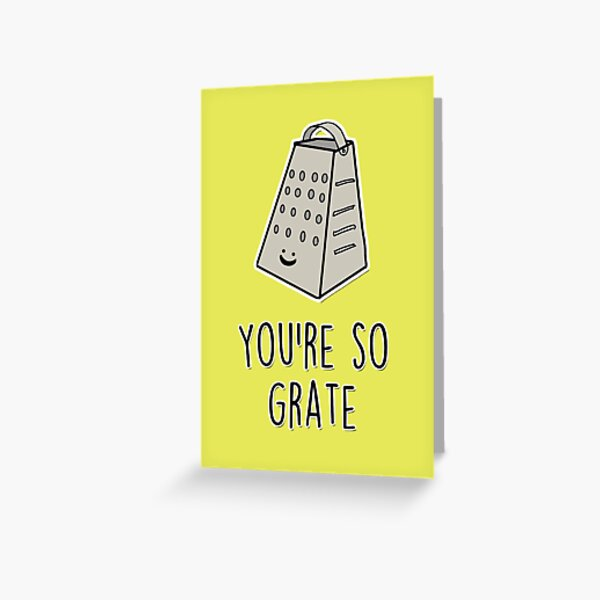 You're so grate Greeting Card