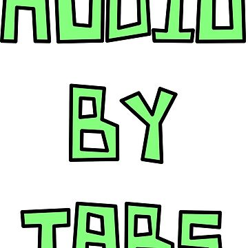 Audio by Tabs  by GrimDork