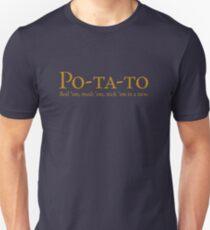 Po-ta-to - boil 'em, mash 'em, stick 'em in a stew Unisex T-Shirt