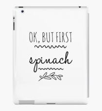 Ok But First Spinach Funny Gift Idea iPad-Hülle & Skin