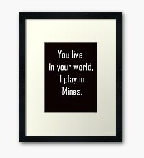 Minecraft Sayings T Shirt Framed Print