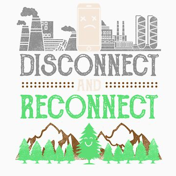disconnect reconnect nature gift by LikeAPig