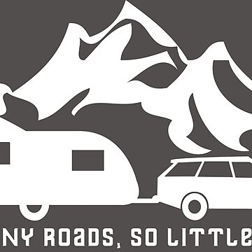 So Many Roads So Little Time Caravan Camping Motorhome by CreativeTwins